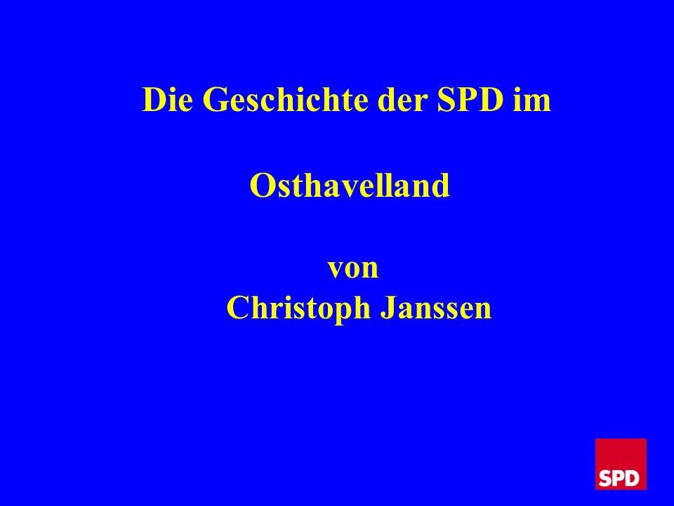 DIE SPD HAT IM OSTHAVELLAND EINE ÜBER 100-JÄHRIGE TRADITION.