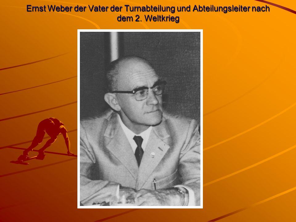 Ernst Weber der Vater der Turnabteilung und Abteilungsleiter nach dem 2. Weltkrieg