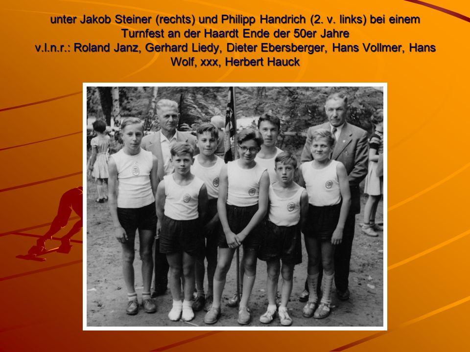 unter Jakob Steiner (rechts) und Philipp Handrich (2. v. links) bei einem Turnfest an der Haardt Ende der 50er Jahre v.l.n.r.: Roland Janz, Gerhard Li