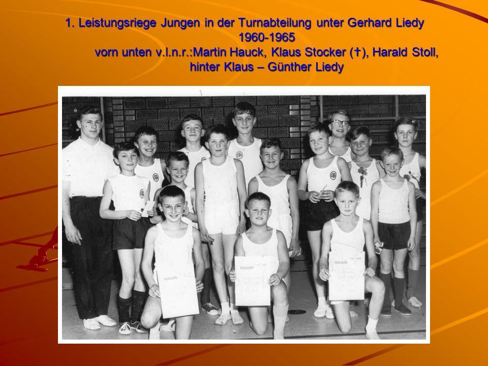 1. Leistungsriege Jungen in der Turnabteilung unter Gerhard Liedy 1960-1965 vorn unten v.l.n.r.:Martin Hauck, Klaus Stocker (  ), Harald Stoll, hinte