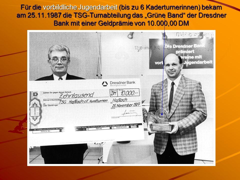 """Für die vorbildliche Jugendarbeit (bis zu 6 Kaderturnerinnen) bekam am 25.11.1987 die TSG-Turnabteilung das """"Grüne Band der Dresdner Bank mit einer Geldprämie von 10.000,00 DM"""
