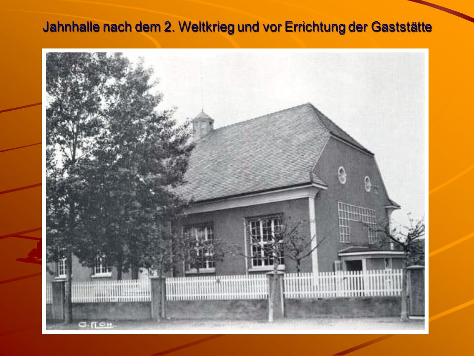 Jahnhalle nach dem 2. Weltkrieg und vor Errichtung der Gaststätte