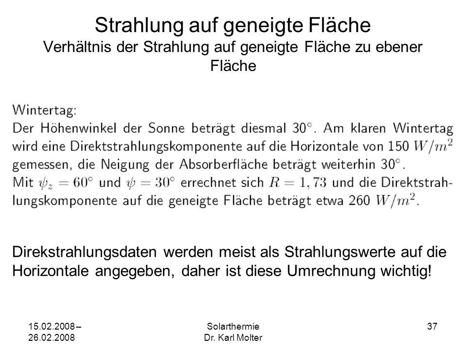 15.02.2008 – 26.02.2008 Solarthermie Dr. Karl Molter 37 Strahlung auf geneigte Fläche Verhältnis der Strahlung auf geneigte Fläche zu ebener Fläche Di