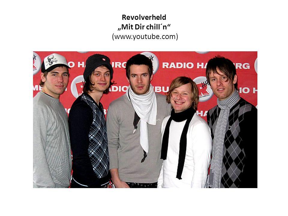 "Revolverheld ""Mit Dir chill´n (www.youtube.com)"