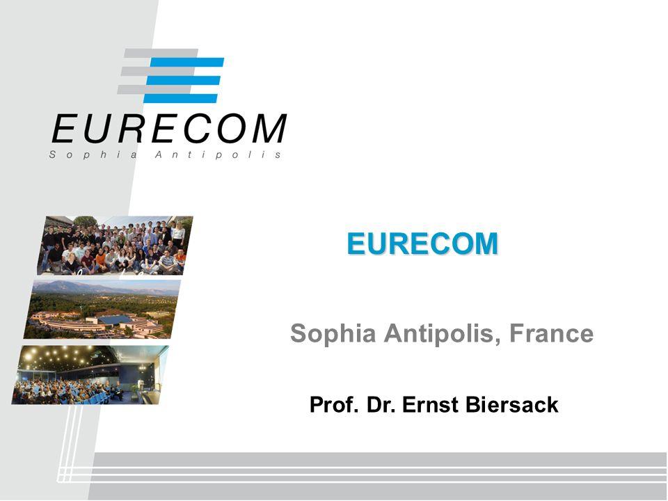 EURECOM Sophia Antipolis, France Prof. Dr. Ernst Biersack