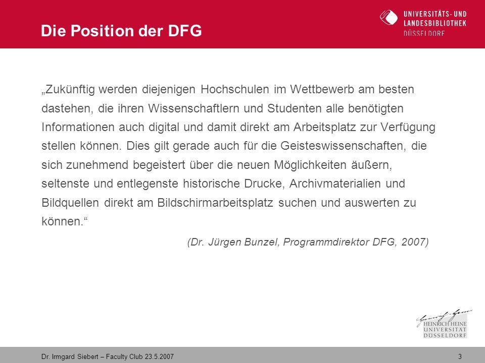 """3 Dr. Irmgard Siebert – Faculty Club 23.5.2007 Die Position der DFG """"Zukünftig werden diejenigen Hochschulen im Wettbewerb am besten dastehen, die ihr"""