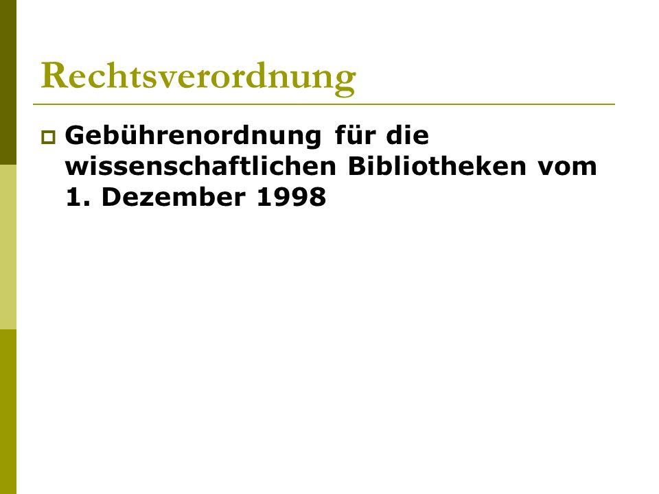Rechtsverordnung  Gebührenordnung für die wissenschaftlichen Bibliotheken vom 1. Dezember 1998