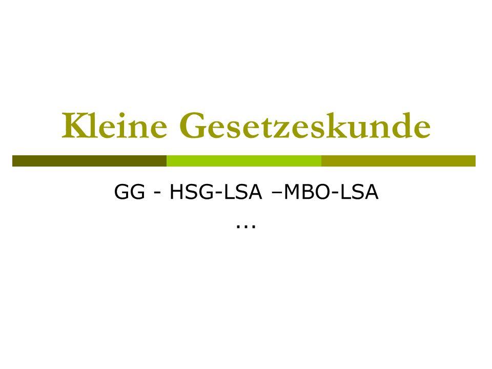 Kleine Gesetzeskunde GG - HSG-LSA –MBO-LSA...