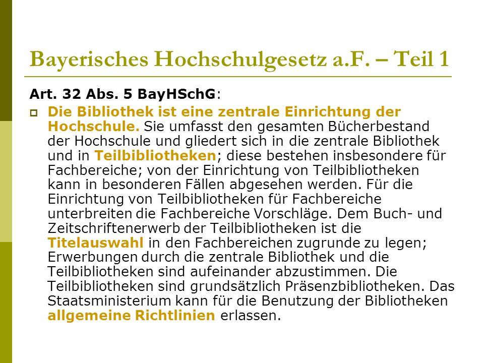 Bayerisches Hochschulgesetz a.F. – Teil 1 Art. 32 Abs.