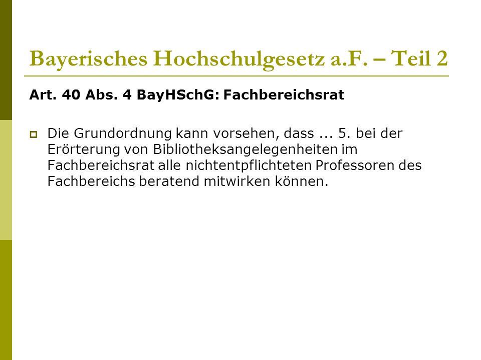 Bayerisches Hochschulgesetz a.F. – Teil 2 Art. 40 Abs.