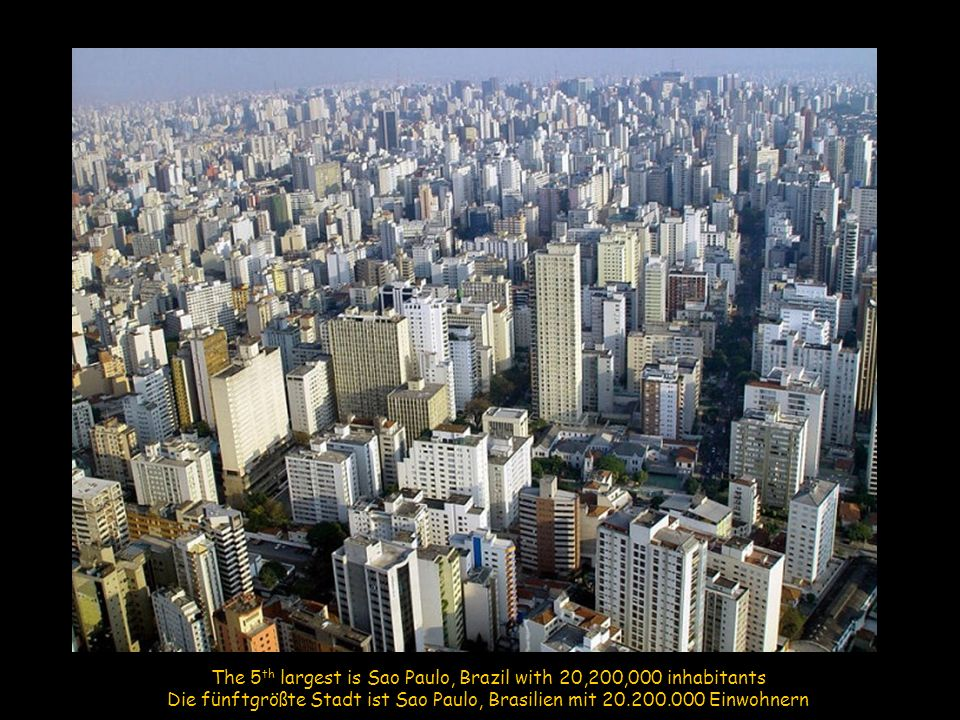 6 th place goes to Mumbai (formerly Bombay), India at 19,700,000 Den 6. Platz belegt Mumbai (früher Bombay) mit 19.700.000