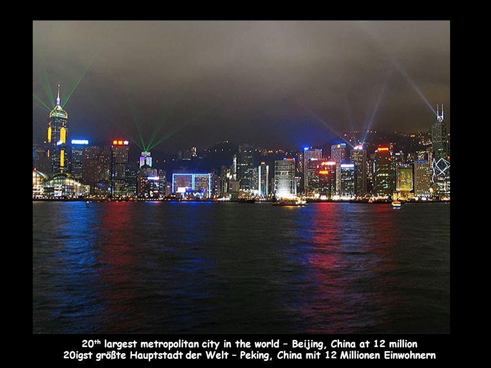 20 th largest metropolitan city in the world – Beijing, China at 12 million 20igst größte Hauptstadt der Welt – Peking, China mit 12 Millionen Einwohnern
