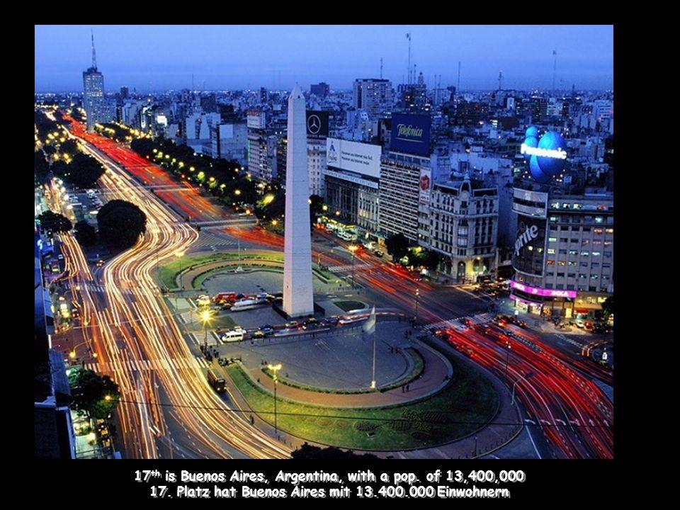 7 th largest city by population is Delhi, India with 19,500,000 people Auf Platz 7 befindet sich Delhi, Indien mit 19.500.000 Menschen