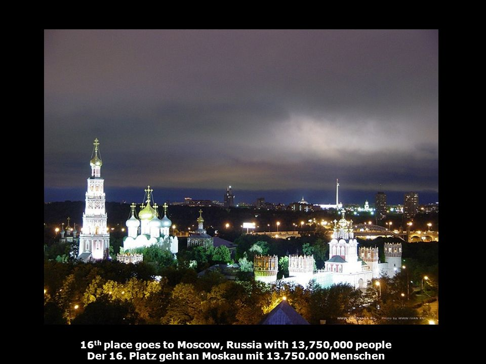 16 th place goes to Moscow, Russia with 13,750,000 people Der 16.
