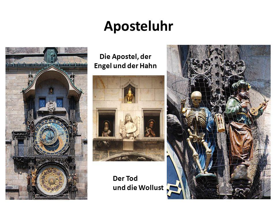 Die Apostel, der Engel und der Hahn Der Tod und die Wollust Aposteluhr