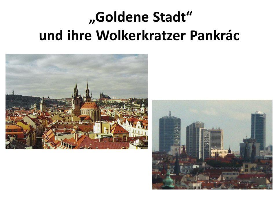 """""""Goldene Stadt und ihre Wolkerkratzer Pankrác"""