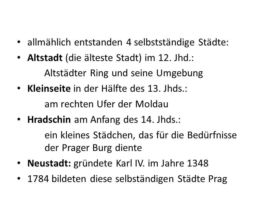 allmählich entstanden 4 selbstständige Städte: Altstadt (die älteste Stadt) im 12.