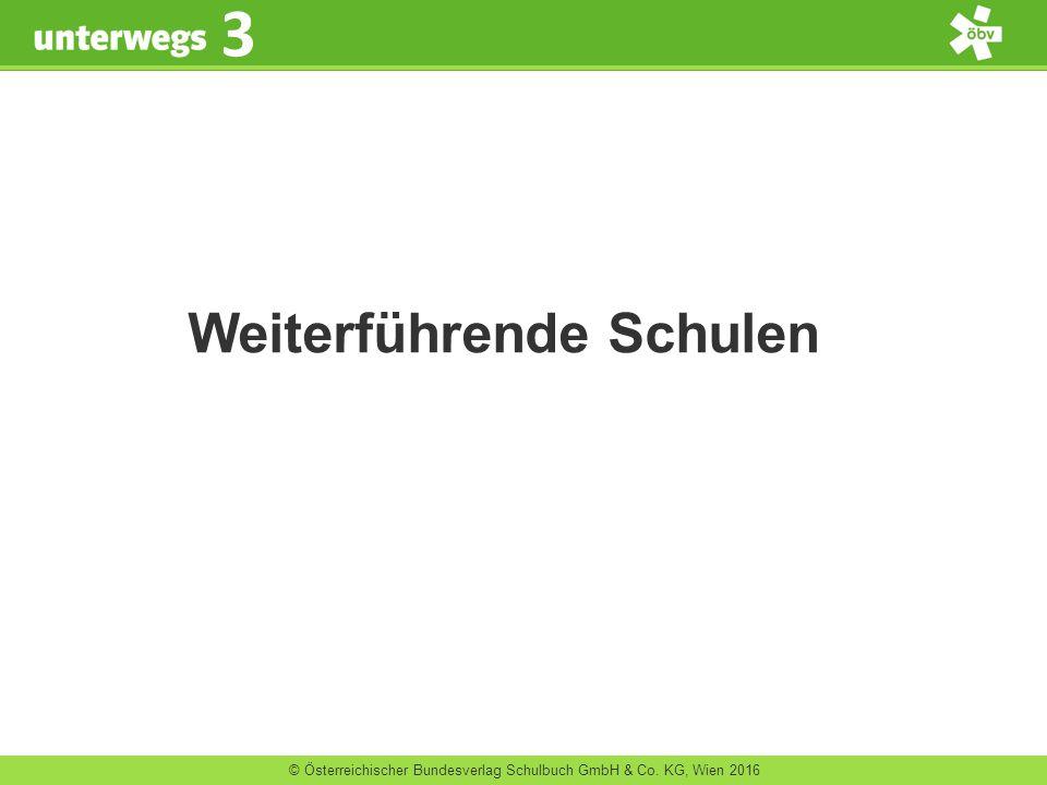© Österreichischer Bundesverlag Schulbuch GmbH & Co. KG, Wien 2016 3 Weiterführende Schulen