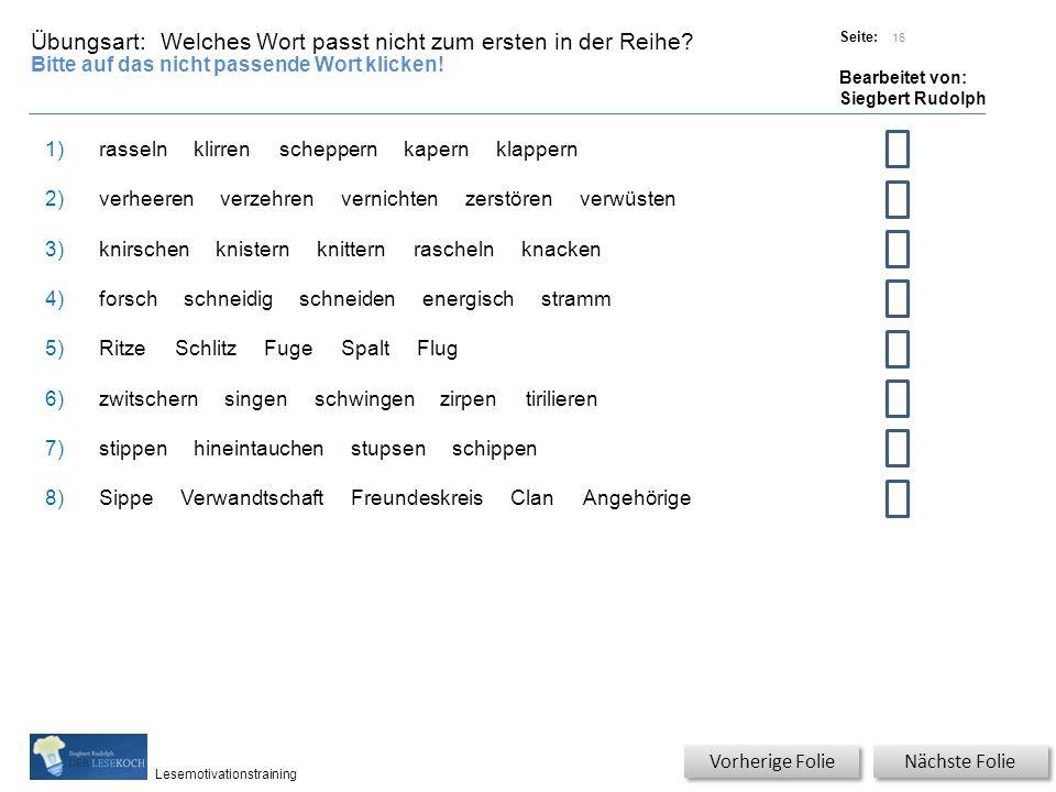 Übungsart: Titel: Quelle: Seite: Bearbeitet von: Siegbert Rudolph Lesemotivationstraining Welches Wort passt nicht zum ersten in der Reihe.