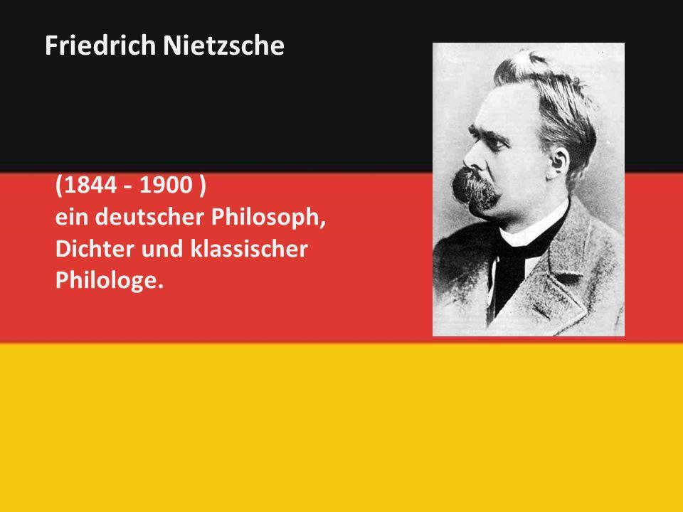 (1844 - 1900 ) ein deutscher Philosoph, Dichter und klassischer Philologe. Friedrich Nietzsche
