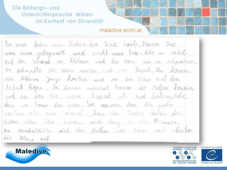 Die Bildungs- und Unterrichtssprache lehren im Kontext von Diversität maledive.ecml.at Wenn er schreibt … … auf Deutsch … Bildgeschichte: schriftlich,