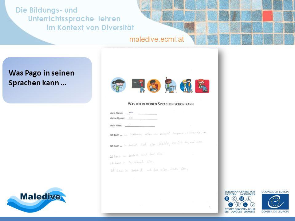 Die Bildungs- und Unterrichtssprache lehren im Kontext von Diversität maledive.ecml.at Wie Pago sein mehrsprachiges Repertoire darstellt …