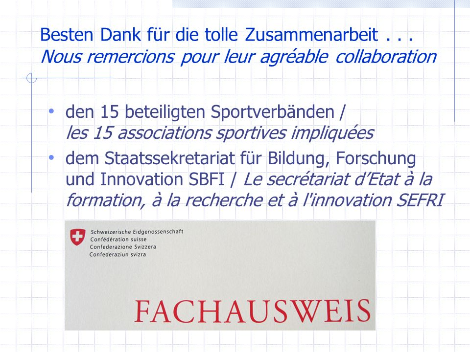 Besten Dank für die tolle Zusammenarbeit... Nous remercions pour leur agréable collaboration den 15 beteiligten Sportverbänden / les 15 associations s