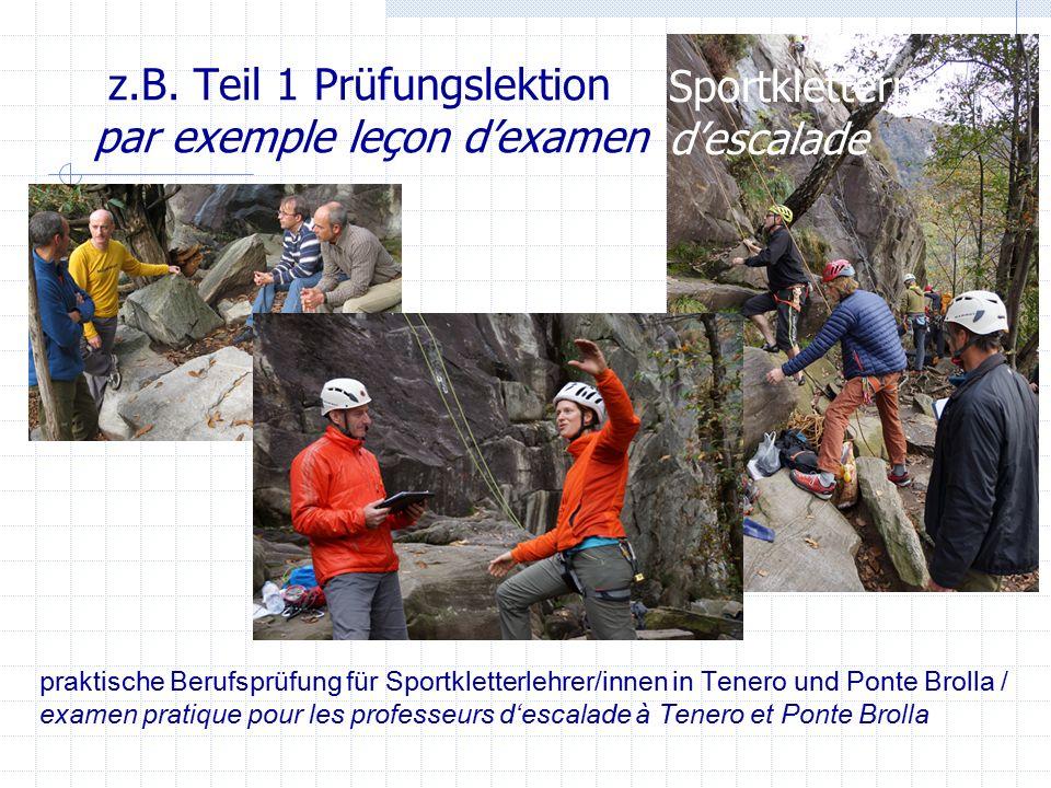 z.B. Teil 1 Prüfungslektion par exemple leçon d'examen praktische Berufsprüfung für Sportkletterlehrer/innen in Tenero und Ponte Brolla / examen prati