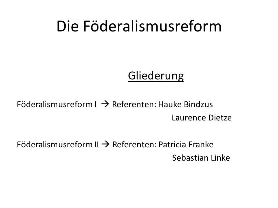 Föderalismusreform II Hauptstreitpunkte der Föderalismusreform Art.