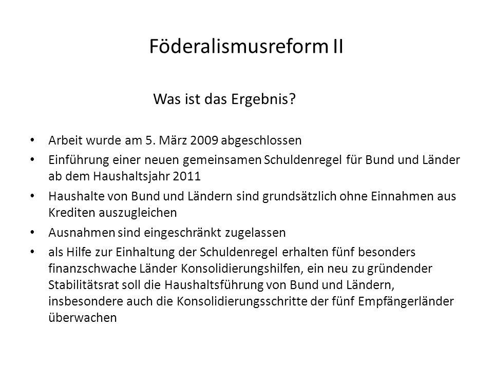 Föderalismusreform II Was ist das Ergebnis. Arbeit wurde am 5.