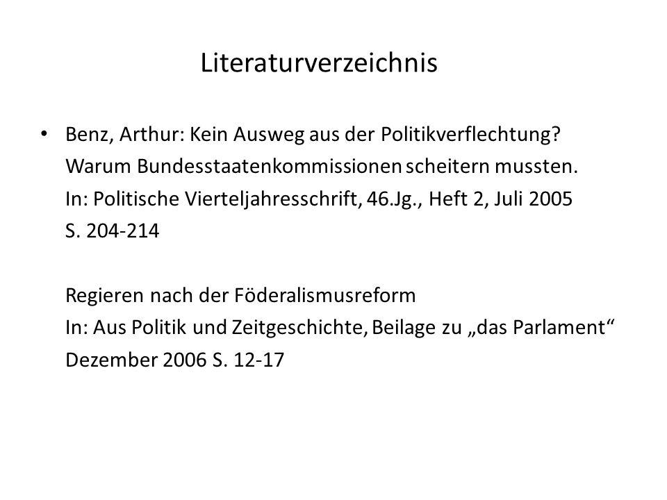 Literaturverzeichnis Benz, Arthur: Kein Ausweg aus der Politikverflechtung.