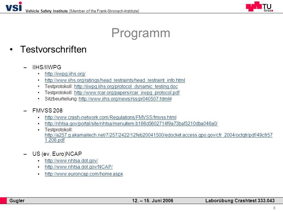 Vehicle Safety Institute [Member of the Frank-Stronach-Institute] Professor Horst Cerjak, 19.12.2005 9 Gugler 12.