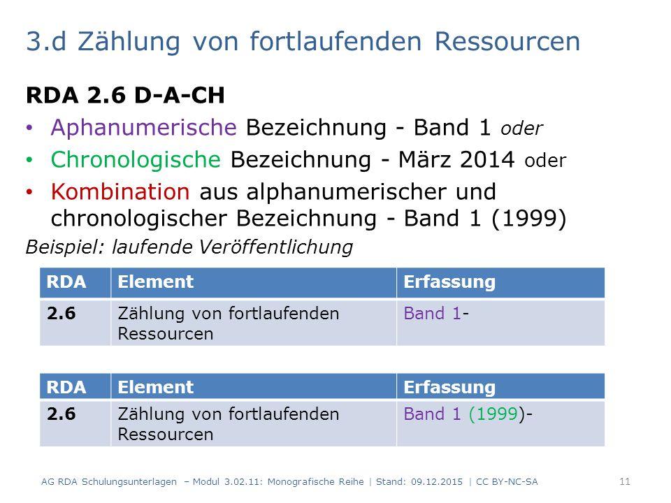 3.d Zählung von fortlaufenden Ressourcen RDA 2.6 D-A-CH Aphanumerische Bezeichnung - Band 1 oder Chronologische Bezeichnung - März 2014 oder Kombinati