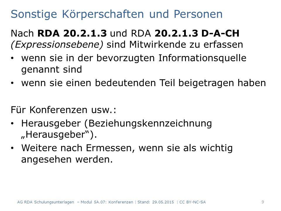 Sonstige Körperschaften und Personen Nach RDA 20.2.1.3 und RDA 20.2.1.3 D-A-CH (Expressionsebene) sind Mitwirkende zu erfassen wenn sie in der bevorzu