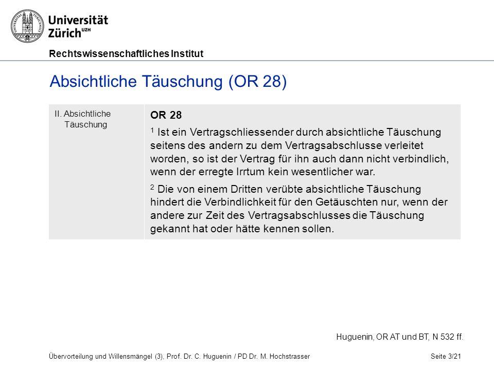 Rechtswissenschaftliches Institut Seite 3/21 Absichtliche Täuschung (OR 28) II.