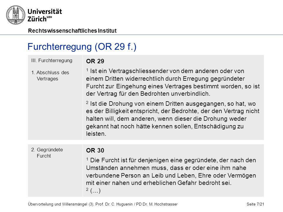 Rechtswissenschaftliches Institut Seite 7/21 Furchterregung (OR 29 f.) III.