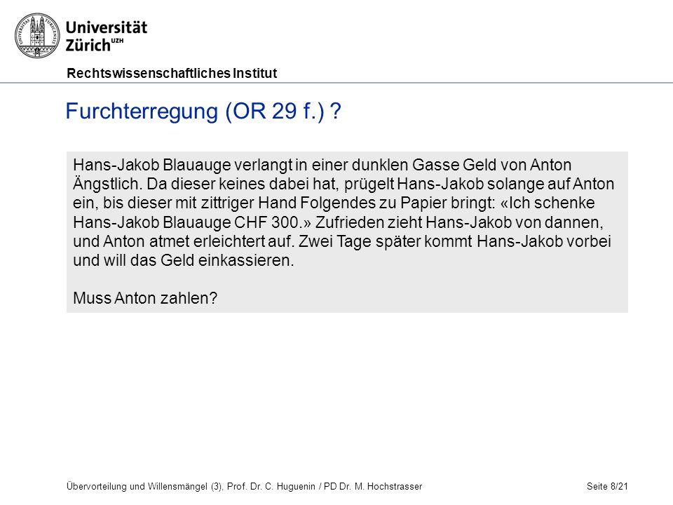 Rechtswissenschaftliches Institut Seite 8/21 Furchterregung (OR 29 f.) .