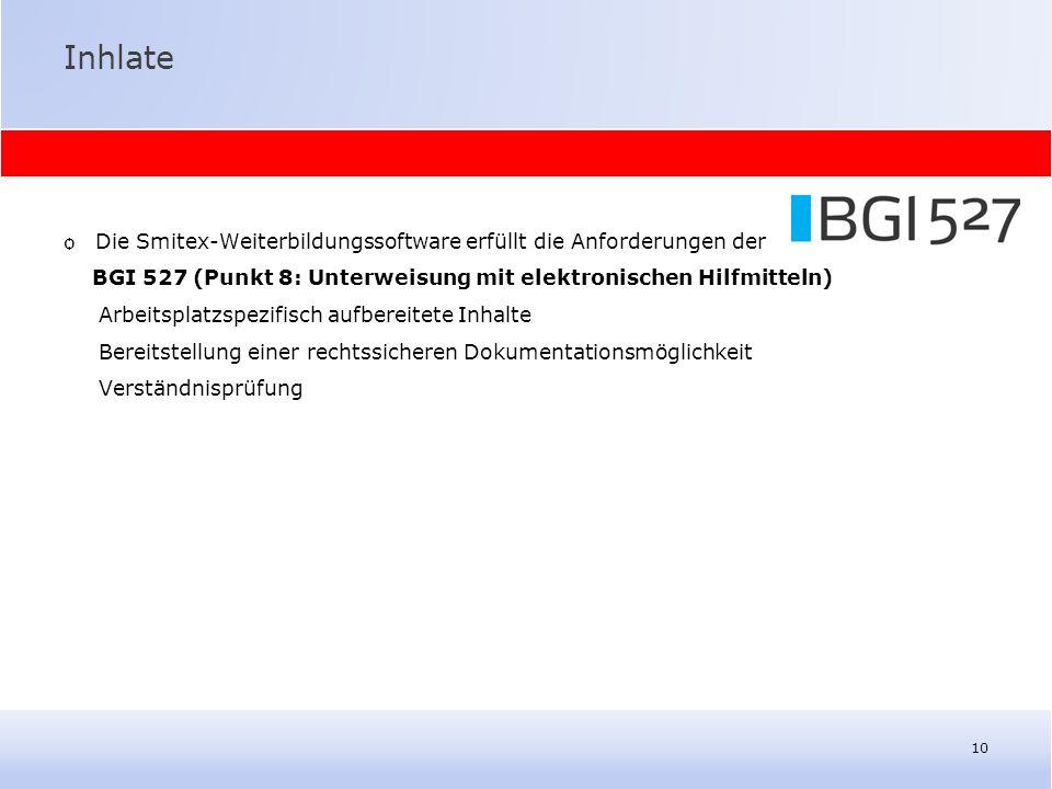 Inhlate ѻ Die Smitex-Weiterbildungssoftware erfüllt die Anforderungen der BGI 527 (Punkt 8: Unterweisung mit elektronischen Hilfmitteln) Arbeitsplatzs