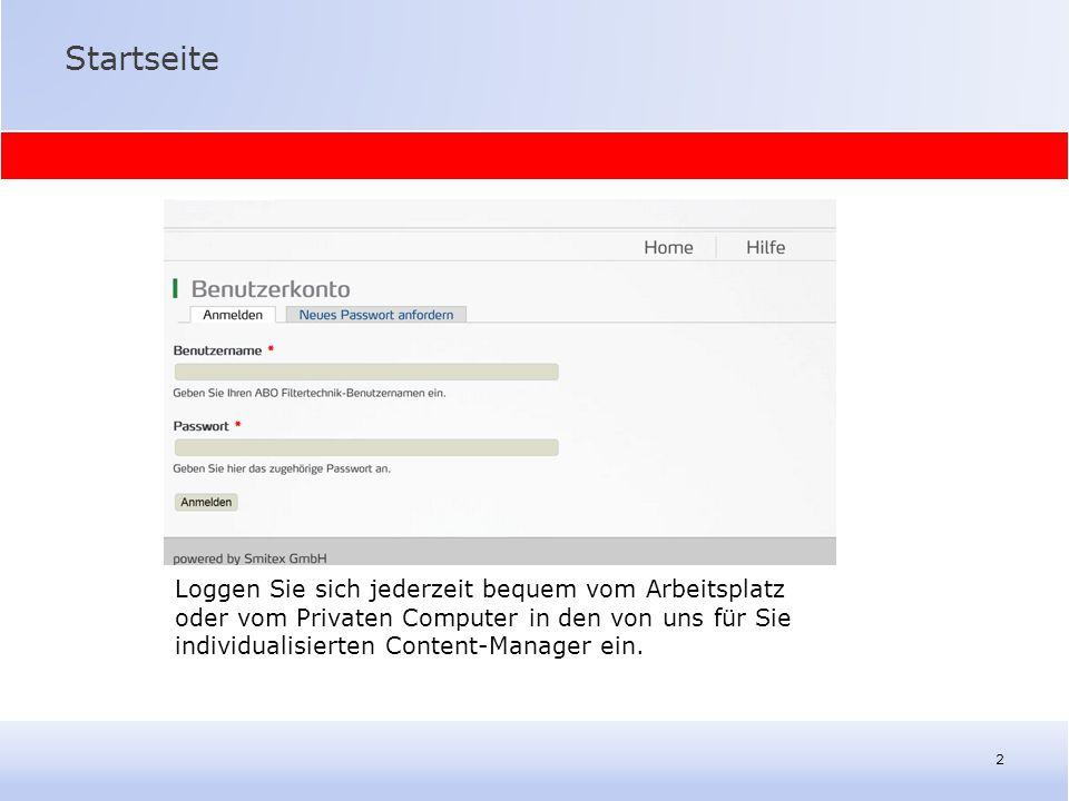 Startseite 2 Loggen Sie sich jederzeit bequem vom Arbeitsplatz oder vom Privaten Computer in den von uns für Sie individualisierten Content-Manager ei
