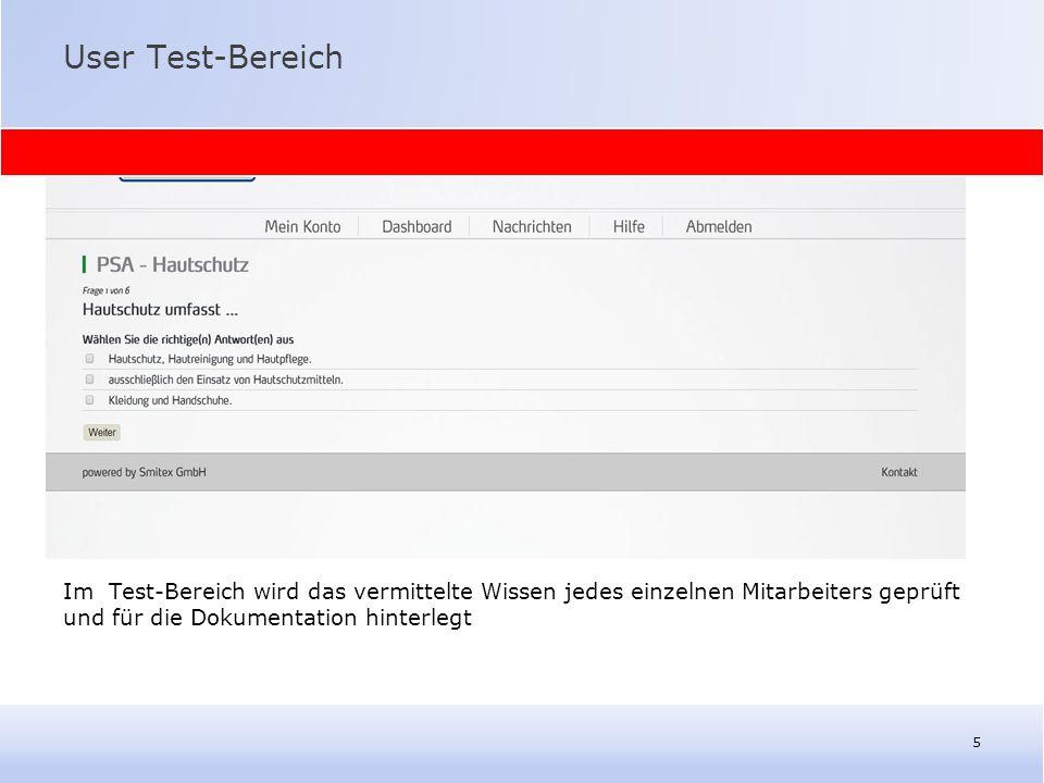 User Test-Bereich Im Test-Bereich wird das vermittelte Wissen jedes einzelnen Mitarbeiters geprüft und für die Dokumentation hinterlegt 5