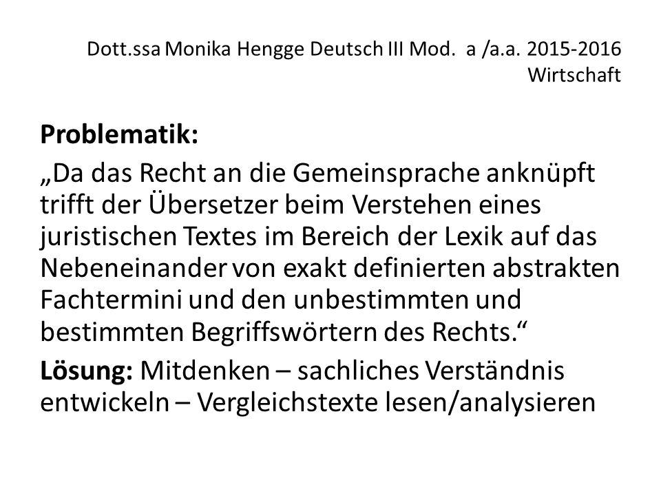 """Dott.ssa Monika Hengge Deutsch III Mod. a /a.a. 2015-2016 Wirtschaft Problematik: """"Da das Recht an die Gemeinsprache anknüpft trifft der Übersetzer be"""