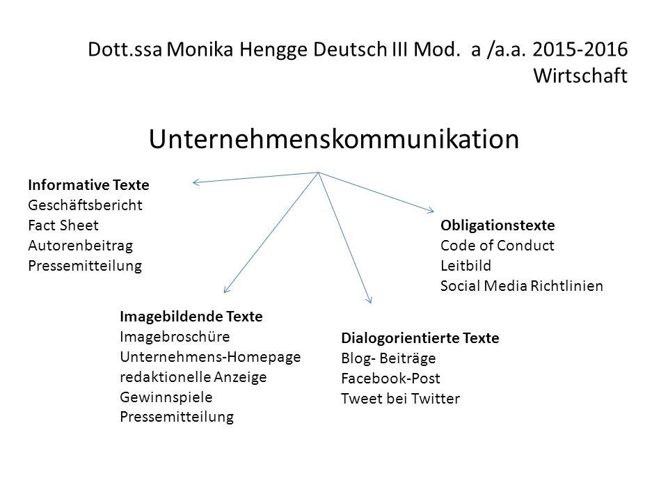 Dott.ssa Monika Hengge Deutsch III Mod. a /a.a. 2015-2016 Wirtschaft Unternehmenskommunikation Informative Texte Geschäftsbericht Fact Sheet Autorenbe