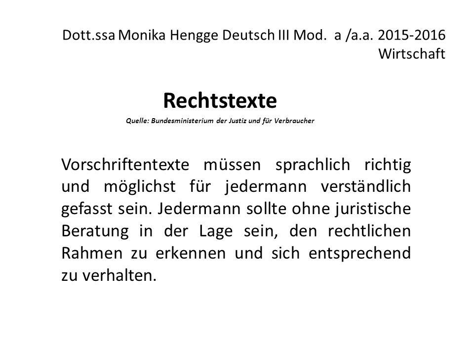 Dott.ssa Monika Hengge Deutsch III Mod. a /a.a. 2015-2016 Wirtschaft Rechtstexte Quelle: Bundesministerium der Justiz und für Verbraucher Vorschriften