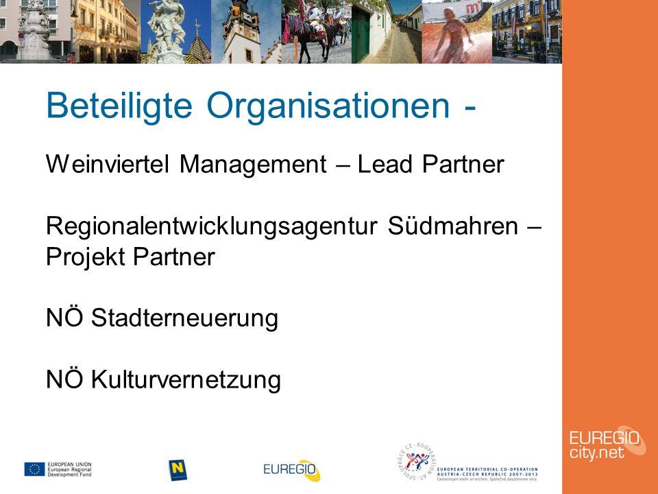 Beteiligte Organisationen - Weinviertel Management – Lead Partner Regionalentwicklungsagentur Südmahren – Projekt Partner NÖ Stadterneuerung NÖ Kulturvernetzung