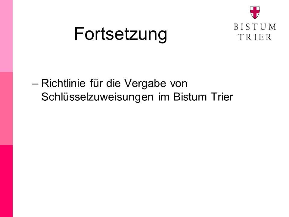 Fortsetzung –Richtlinie für die Vergabe von Schlüsselzuweisungen im Bistum Trier