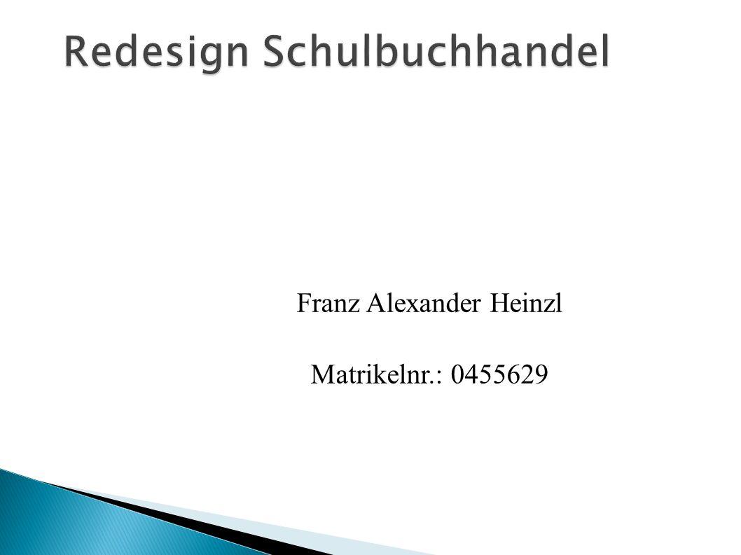 Franz Alexander Heinzl Matrikelnr.: 0455629