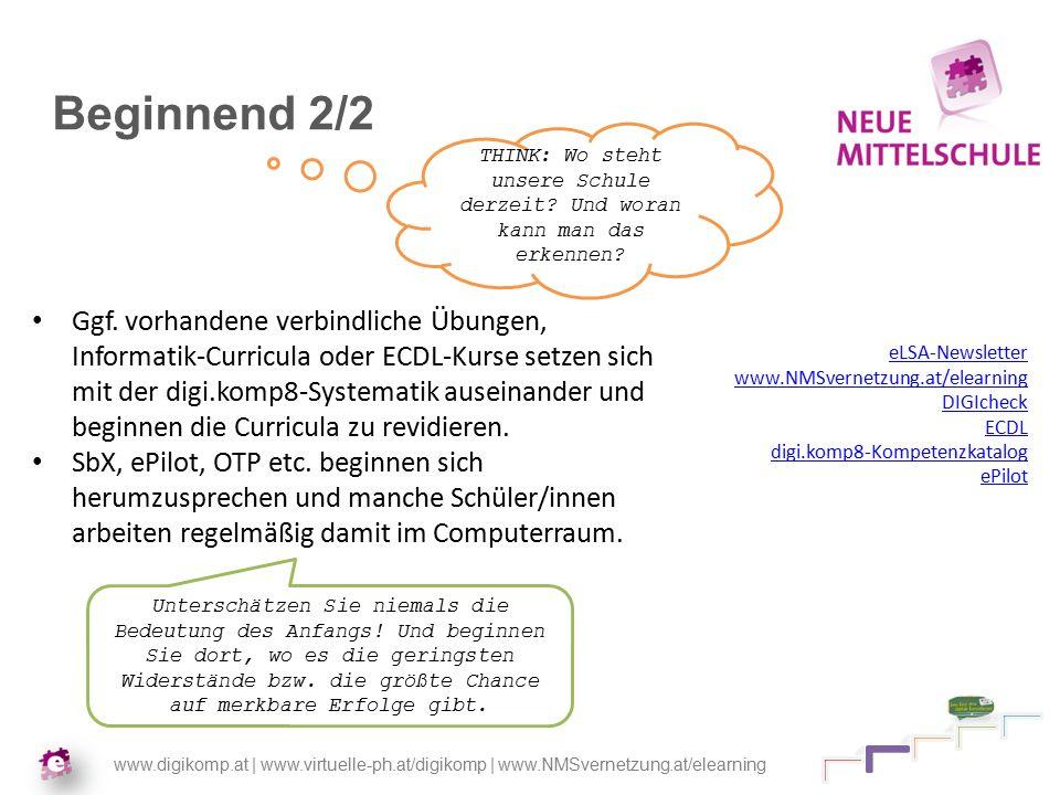 www.digikomp.at | www.virtuelle-ph.at/digikomp | www.NMSvernetzung.at/elearning Beginnend 2/2 Ggf.