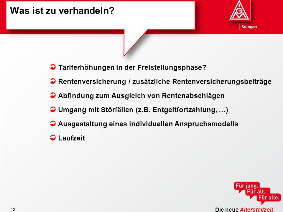Die neue Altersteilzeit Stuttgart 12 Was ist zu verhandeln? Tariferhöhungen in der Freistellungsphase? Rentenversicherung / zusätzliche Rentenversiche