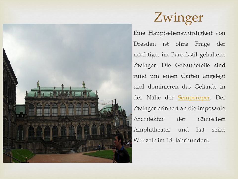 Im Zwinger sind heute 1.die Gemäldegalerie Alte Meister Gemäldegalerie Alte Meister 2.