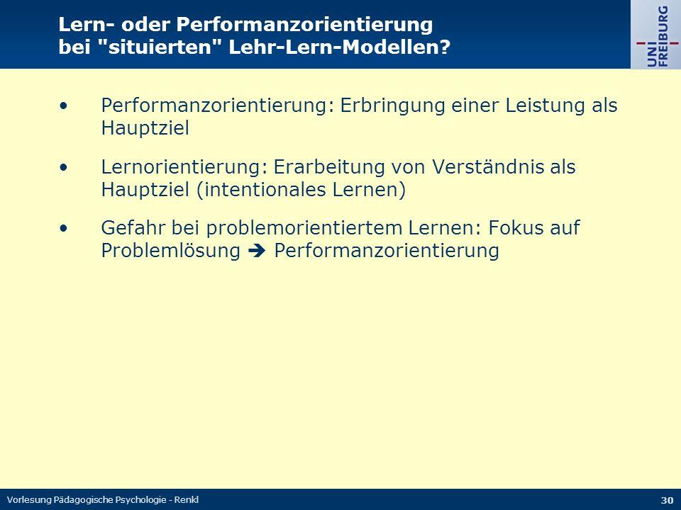 Vorlesung Pädagogische Psychologie - Renkl 30 Lern- oder Performanzorientierung bei